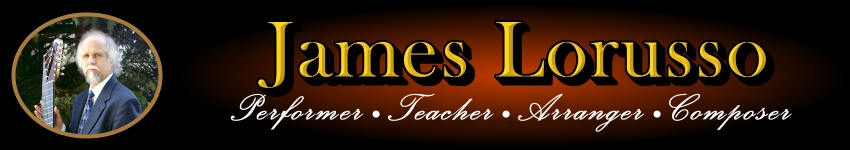 James Lorusso - Performer, Teacher, Arranger, Composer